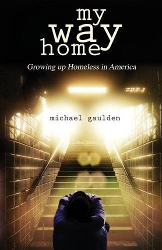 My Way Home: Growing Up Homeless in America