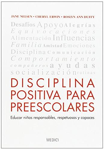 Disciplina Positiva Para Preescolares (NIÑOS: EDUCACIÓN Y CUIDADOS) por Jane Nelsen
