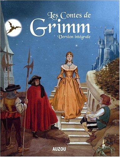 Les contes de Grimm : Version intégrale