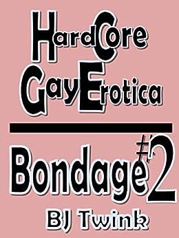 Bondage #2 - BDSM Gay Hardcore Erotica (English Edition) par [Twink, B.J.]