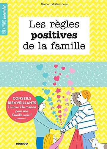 Les règles positives de la famille - Conseils bienveillants à suivre à la maison pour une famille unie ! (Bien vivre ensemble) par Marion McGuinness
