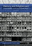 Memory and Enlightenment: Cultural Afterlives of the Long Eighteenth Century (Palgrave Macmillan Memory Studies)