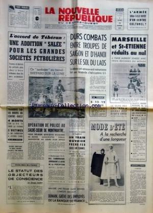 NOUVELLE REPUBLIQUE (LA) [No 8032] du 15/02/1971 - L'ACCORD DE TEHERAN -DURS COMBATS ENTRE TROUPES DE SAIGON ET D'HANOI SUR LE SOL DU LAOS -OPERATION DE POLICE AU SACRE-COEUR DE MONTMARTRE -LE STATUT DES OBJECTEURS DE CONSCIENCE PAR MAREY -LES CONFLITS SOCIAUX -LES SPORTS par Collectif