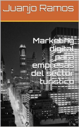 Marketing digital para empresas del sector turístico por Juanjo Ramos