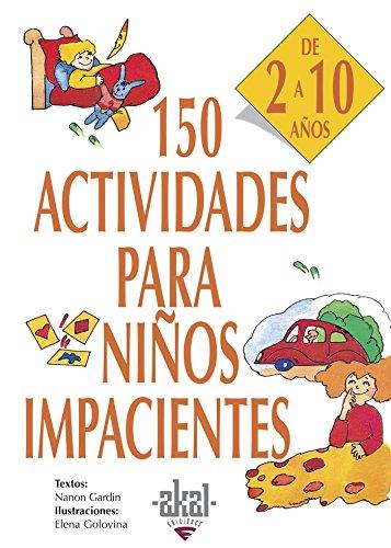 150 actividades para niños impacientes (Libros de actividades)