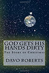 God gets His hands dirty Paperback