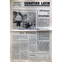 QUARTIER LATIN [No 109] du 01/06/1971 - PETROLE ET DEVELOPPEMENT - LA PAIX N'HABITE QUE LES REGARDS D'ENFANTS - JEUX D'ECHECS PAR VERRIER - LE DUEL ENTRE VERITE ET LIBERTE - LES PRISONS OU LES HOMMES - LOURDES - LE LOINTAIN COSMOS - LES POLONAIS RECLAMENT DES EGLISES - PAKISTAN - LE MINORITE CHRETIENNE - JAPON - LA RELIGION DANS LA SOCIETE MODERNE.