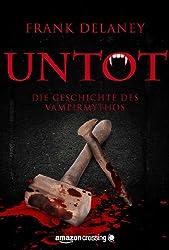 Untot: Die Geschichte des Vampirmythos (Kindle Single)
