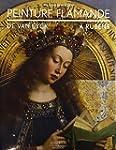 Peinture flamande, de Van Eyck � Rubens