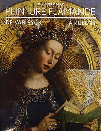 Peinture flamande - De Van Eyck à Rubens par Till-Holger Borchert
