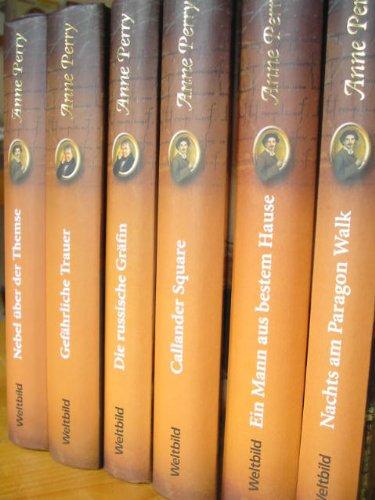 Konvolut - 6 Romane: 1. Nachts am Paragon Walk 2. Ein Mann aus bestem Hause 3. Callander Square 4. Die russische Gräfin 5. Gefährliche Trauer 6. Nebel über der Themse - Paragon Perry Walk Anne