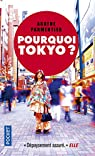 Pourquoi Tokyo ? par Parmentier