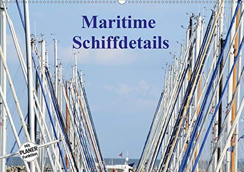 ls (Wandkalender 2020 DIN A2 quer): Der Zauber von Schiffen steckt im Detail (Geburtstagskalender, 14 Seiten ) (CALVENDO Mobilitaet) ()
