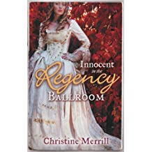 INNOCENT in the Regency Ballroom: Miss Winthorpe's Elopement / Dangerous Lord, Innocent Governess (Mills & Boon Regency Collection)