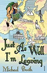 Just As Well I'm Leaving: To the Orient With Hans Christian Andersen by Michael Booth (2006-07-06)