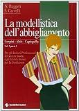 La modellistica dell'abbigliamento. Per gli Ist. Tecnici e professionali: 2\1