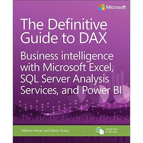 Definitive Guide to DAX, The: Business intelligence with Microsoft Excel, SQL Server Analysis Services, and Power BI (Business Skills) by Alberto Ferrari(2015-10-13)