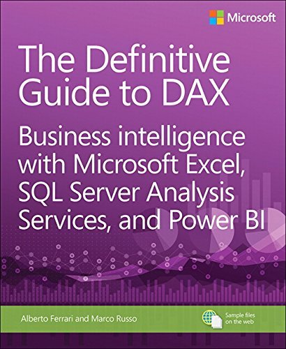 The Definitive Guide to Dax: Business Intelligence with Microsoft Excel, SQL Server Analysis Services, and Power Bi (Business Skills) by Ferrari, Alberto, Russo, Marco (October 21, 2015) Paperback