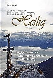 Hoch und Heilig: Begegnung von Menschen und Geistern am Untersberg