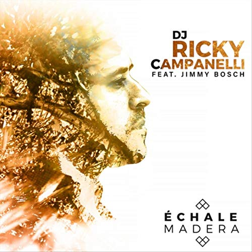 Échale Madera - DJ Ricky Campanelli