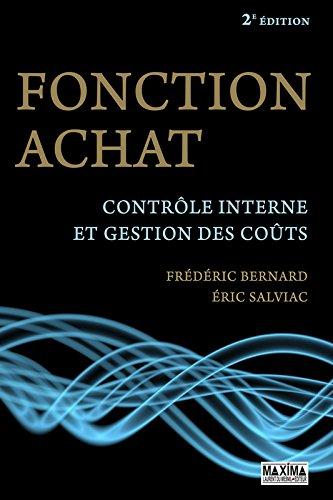 Fonction achat, contrôle interne et gestion des risques 2eme édition par Frederic Bernard