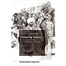 Comparing Empires: Encounters and Transfers in the Long Nineteenth Century (Schriftenreihe Der Frias School of History)
