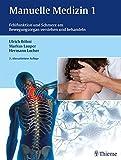 Image de Manuelle Medizin 1: Fehlfunktion und Schmerz am Bewegungsorgan verstehen und behandeln