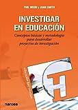 Investigar en educación: Conceptos básicos y metodología para desarrollar proyectos de investigación (Educación Hoy Estudios nº 147)
