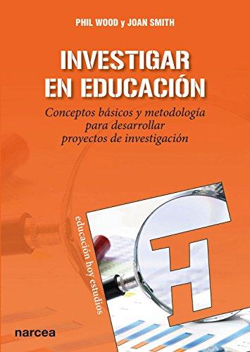 Investigar en educación: Conceptos básicos y metodología para desarrollar proyectos de investigación (Educación Hoy Estudios nº 147) por Phil Wood