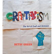 BY Greer, Betsy ( Author ) [ CRAFTIVISM: THE ART OF CRAFT AND ACTIVISM ] May-2014 [ Paperback ]