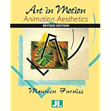 Art in Motion, Revised Edition: Animation Aesthetics by Maureen Furniss (2008-02-05)