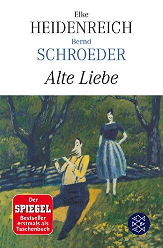 Alte Liebe: Roman