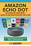 Amazon Echo Dot - The Complete User Guide: Learn to Use Your Echo Dot Like A Pro (Alexa & Echo Dot Setup, Tips and Tricks, Band 1)