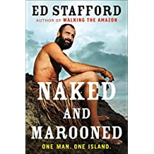 [(Naked and Marooned : One Man. One Island.)] [By (author) Ed Stafford] published on (September, 2014)