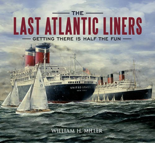 The Last Atlantic Liners: Getting There is Half the Fun
