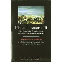 Hispania-Austria III: La guerra de sucesión española (Monografías Humanidades)