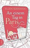 An einem Tag in Paris: Roman