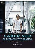 SABER VER.EL RETRATO FOTOGRAFICO (FOTO,CINE Y TV-FOTOGRAFÍA Y VIDEO)