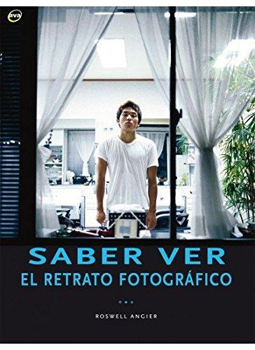 Descargar Libro SABER VER.EL RETRATO FOTOGRAFICO (FOTO,CINE Y TV-FOTOGRAFÍA Y VIDEO) de R. ANGIER