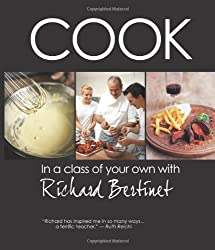 Cook: In a Class of Your Own with Richard Bertinet by Richard Bertinet (2010-09-16)