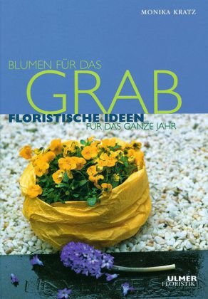 : Floristische Ideen für das ganze Jahr ()