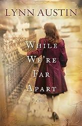 While We're Far Apart by Lynn N. Austin (2010-10-06)