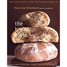 The Bread Bible by Rose Levy Beranbaum (2003-10-17)
