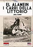 El Alamein. I carri della Littorio: Volume 4