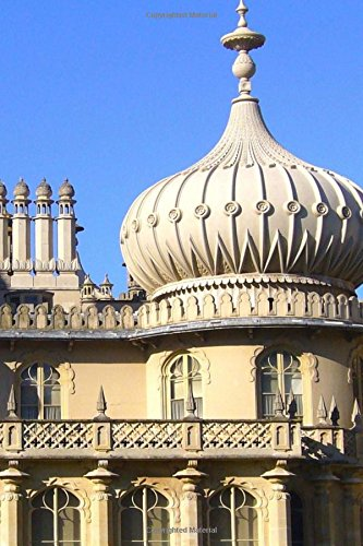 View of the Royal Pavillon in Brighton England Journal: 150 Page Lined Notebook/Diary Pavillon-laptop-notebooks