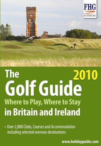 The Golf Guide, 2010 2010: Where to Play Where to Stay (Farm Holiday Guides) por Anne Cuthbertson