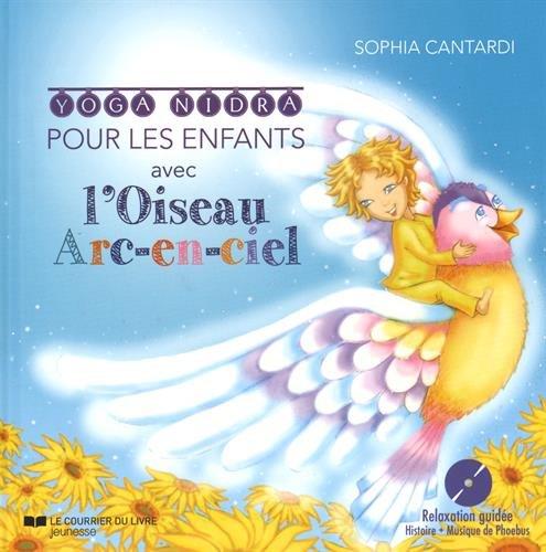 Yoga Nidra pour les enfants avec l'oiseau arc-en-ciel (1CD audio)