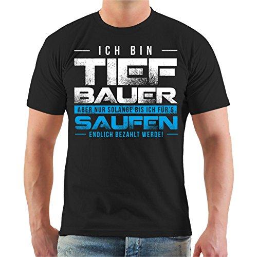Männer und Herren T-Shirt Tiefbau - aber Nur solang Größe S - 8XL