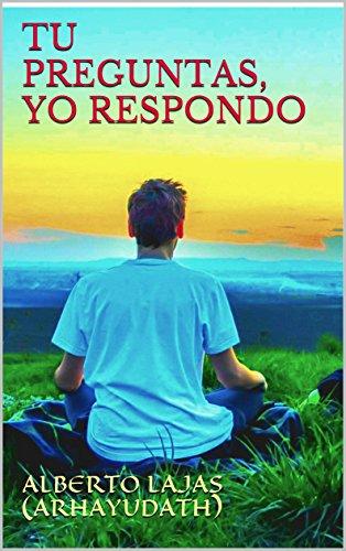 TU PREGUNTAS, YO RESPONDO (Spanish Edition)