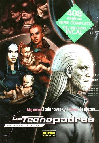 Portada del libro Los tecnopadres / The Technopriests: Volumen Integral / Complete Volume (Spanish Edition) by Alejandro Jodorowsky (2011-02-25)